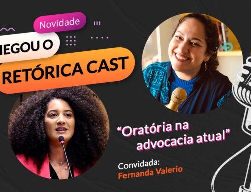 RETORICA CAST: 1º episódio – com Fernanda Valério